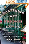 Mastering the Art of French Eating: L...