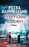 'Fremdes Leben: Roman' von 'Petra Hammesfahr'