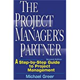 The Project Manager's Partner: A Step-by-Step Guide to Project Management