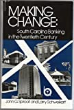 img - for Making Change: South Carolina Banking in the Twentieth Century book / textbook / text book