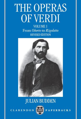 The Operas of Verdi: From Oberto to Rigoletto: From