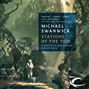 Stations of the Tide (       UNABRIDGED) by Michael Swanwick Narrated by Oliver Wyman