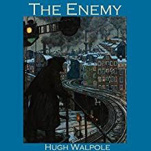The Enemy (       UNABRIDGED) by Hugh Walpole Narrated by Cathy Dobson