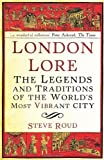 img - for London Lore: The legends and traditions of the world's most vibrant city by Roud, Steve (2010) Paperback book / textbook / text book