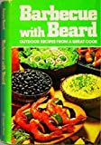 Barbecue With Beard (Outdoor Recipes From A Great Cook) (0307487199) by James Beard