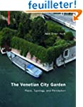 The Venetian City Garden: Place, Typo...