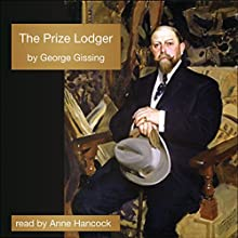 The Prize Lodger (       UNABRIDGED) by George Gissing Narrated by Anne Hancock