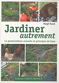 Jardiner autrement la permaculture conseils et principes de base babelio for Livre sur la permaculture