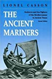 The Ancient Mariners: Seafarers and Sea Fighters of the Mediterranean in Ancient Times (0691068364) by Casson, Lionel