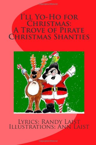 I'll Yo-Ho for Christmas: A Trove of Pirate Christmas Shanties