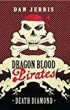 Death Diamond: Dragon Blood Pirates: Book One