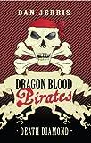 Death Diamond: Dragon Blood Pirates: Book One