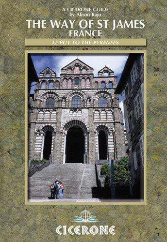 The Way of St James ñ France: Chemin de Saint-Jacques de Compostelle ñ Le Puy to the Pyrenees (Cicerone Guides)