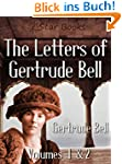 The Letters of Gertrude Bell: Volumes...