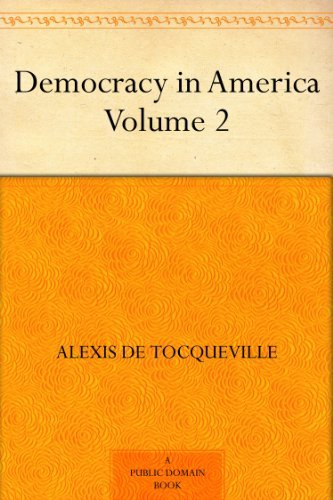 "essay on democracy in america by alexis de tocque Alexis de tocqueville in his essays in ""democracy in america"" describes the problems which arise in democracies, which in."