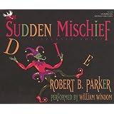 Sudden Mischiefby Robert B Parker
