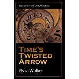 Time&#39;s Twisted Arrow (The CHRONOS Files)