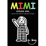 Mimi Volume One, a Picture Story Book for Young Boys and Girlsby Dr. Howey