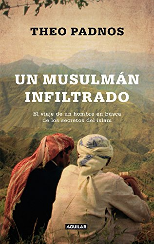 Un musulmán infiltrado: El viaje de un hombre en busca de los secretos del islam (OTROS GENERALES AGUILAR.)