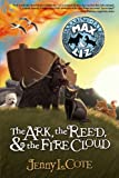 The Ark, the Reed, and the Fire Cloud (The Amazing Tales of Max & Liz)