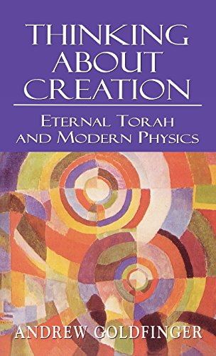 Thinking about Creation: Eternal Torah and Modern Physics