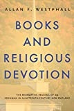 """BOOKS RECEIVED: Allan F. Westphall, """"Books and Religious Devotion: The Redemptive Reading of an Irishman in Nineteenth-Century New England"""" (Penn State UP, 2014)"""