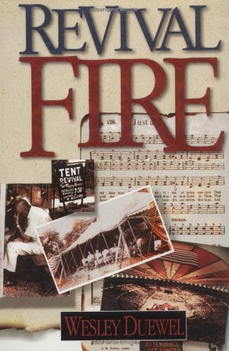 Revival Fire: Wesley L. Duewel: 0025986496616: Amazon.com: Books