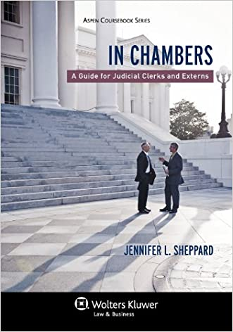 In Chambers: A Guide for Judicial Clerks & Externs (Aspen Coursebook)