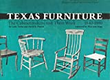 img - for Texas Furniture: The Cabinetmakers and Their Work, 1840-1880 book / textbook / text book