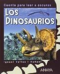 Los dinosaurios: Cuento para leer a o...