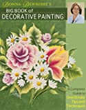 Donna Dewberry's Big Book of Decorative Painting: A Complete Guide to One-Stroke Tips and Techniques