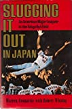 Slugging It Out in Japan: An American Major Leaguer in the Tokyo Outfield