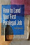 Image of How to Land Your First Paralegal Job (5th Edition)