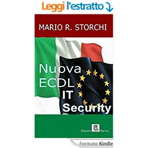 Nuova ECDL - Modulo IT Security (Specialised Level): COMPATIBILE CON I SISTEMI OPERATIVI WINDOWS, LINUX, APPLE E CON I BROWSER EXPLORER, CHROME, FIREFOX