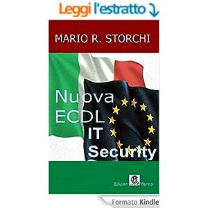 Nuova ECDL - Modulo IT Security (Specialised Level): COMPATIBILE CON I SISTEMI OPERATIVI WINDOWS, LINUX, APPLE E CON I BROWSER EXPLORER, CHROME, FIREFOX
