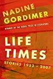 Life Times:stories 1952-2007 (0143177273) by Nadine Gordimer
