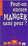 echange, troc Pierre Feillet - Peut-on encore manger sans avoir peur ?