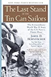 img - for The Last Stand of the Tin Can Sailors: The Extraordinary World War II Story of the U.S. Navy's Finest Hour book / textbook / text book
