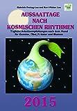 Aussaattage nach kosmischen Rhythmen 2015