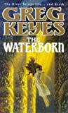 The Waterborn (009966951X) by Keyes, Greg
