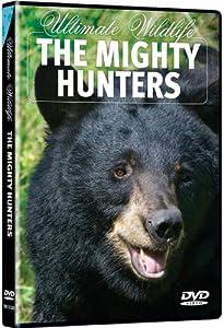 Ultimate Wildlife: Mighty Hunters
