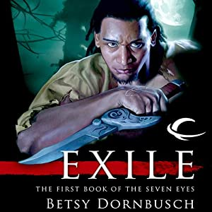 Exile: The First Book of the Seven Eyes | [Betsy Dornbusch]