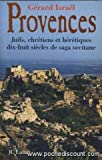 img - for Provences: Juifs, chretiens et heretiques, dix-huit siecles de saga occitane (French Edition) book / textbook / text book