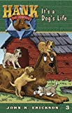 img - for It's a Dog's Life (Hank the Cowdog) book / textbook / text book