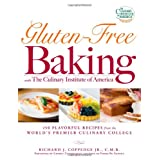 Gluten-Free Baking with The Culinary Institute of America: 150 Flavorful Recipes from the World's Premier Culinary Collegeby Richard J. Coppedge Jr.