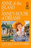 Anne of the Island and Anne's House of Dreams L. M. Montgomery