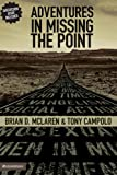 Adventures in Missing the Point: How the Culture-Controlled Church Neutered the Gospel (0310267137) by McLaren, Brian D.