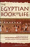 The Egyptian Book of Life: A True Translation of the Egyptian Book of the Dead, Featuring Original Texts and Hieroglyphs (1842930664) by Ramses Seleem