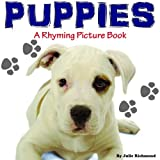 Puppies - A Rhyming Childrens Picture Book ( Fun Ebooks For Kids )