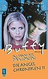 Buffy. Die Angel Chroniken 2. Der Vampir und die Jägerin. Im Bann der Dämonen.